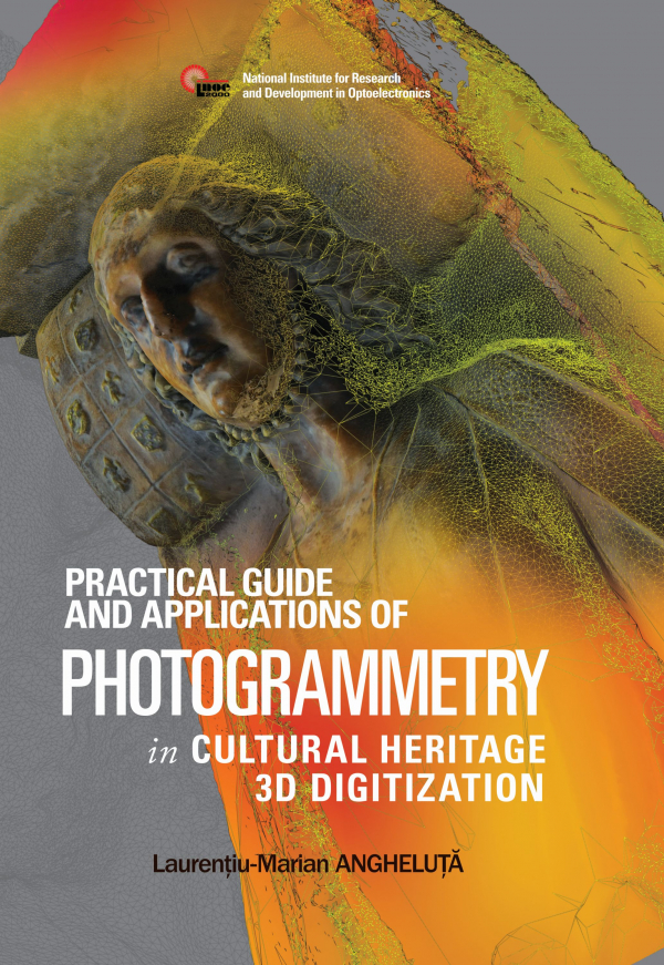 "Lansare ""Practical guide and applications of photogrammetry in cultural heritage 3D digitization"""